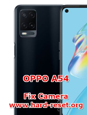 solution to fix camera issues on oppo a54