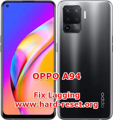 solution to fix lagging issues on oppo a94