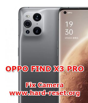 solution to fix camera issues on oppo find x3 pro