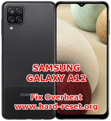 solution to fix overheat temperature issues on samsung galaxy a12