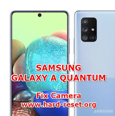 solution to fix camera issues on samsung galaxy a quantum
