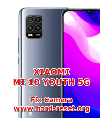 solution to fix camera issues on xiaomi mi 10 youth