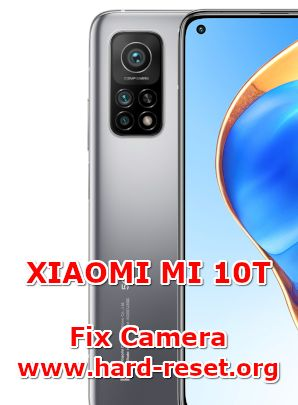solution to fix camera issues on xiaomi mi 10t