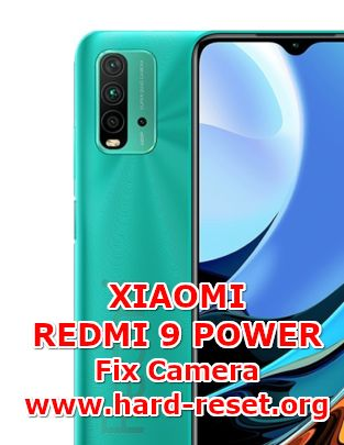 solution to fix camera issues on xiaomi redmi 9 power