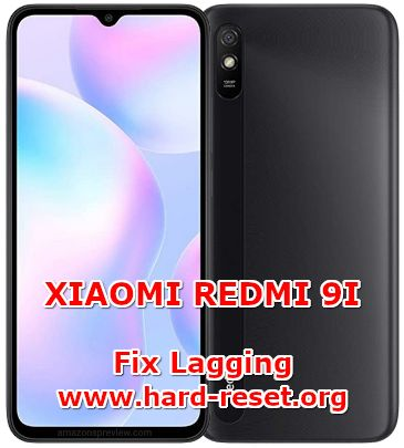 how to fix lagging issues on xiaomi redmi 9i
