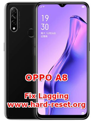 how to fix lagging slowly issues on oppo a8