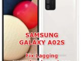 how to fix lagging issues on samsung galaxy a02s