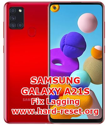 solution to fix lagging problems on samsung galaxy a21s
