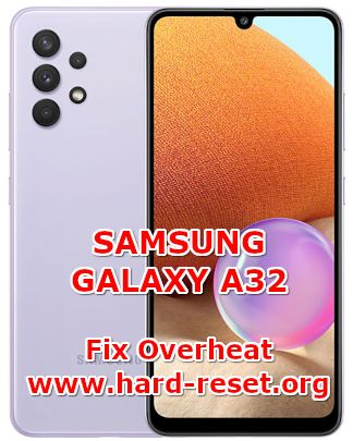 solution to fix overheat on samsung galaxy a32