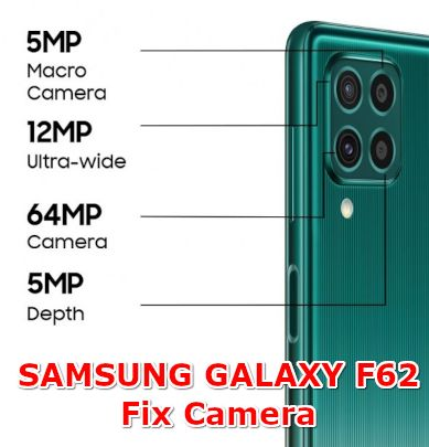 how to fix camera problems on samsung galaxy f62