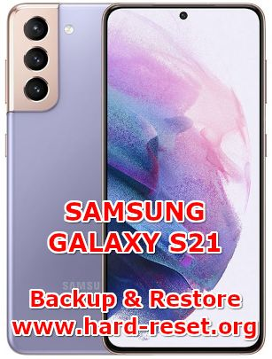 solution to backup & restore data on samsung galaxy s21