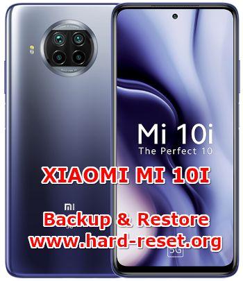 how to backup & restore data on xiaomi mi 10i