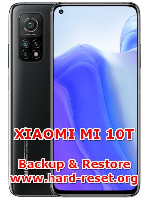 how to backup & restore data on xiaomi mi 10t