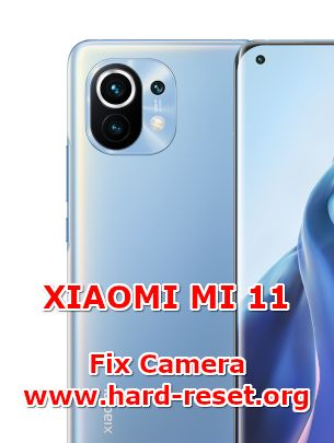 how to fix camera issues on xiaomi mi 11