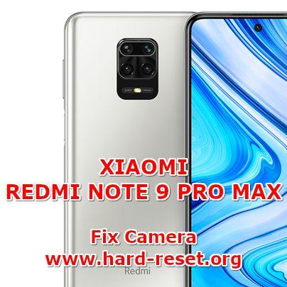 how to fix camera problems on xiaomi redmi note 9 pro max