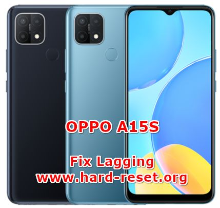 how to fix lagging problems on oppo a15s