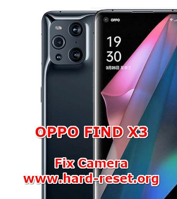 how to fix camera problems on oppo find x3