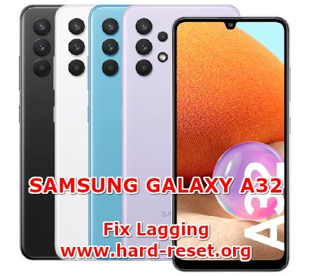 how to fix lagging problems on  samsung galaxy a32 slowly