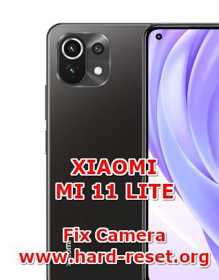 how to fix camera problems on xiaomi mi 11 lite