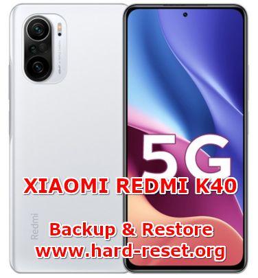 how to backup & restore data on  xiaomi redmi k40