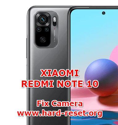 how to fix camera problems on xiaomi redmi note 10