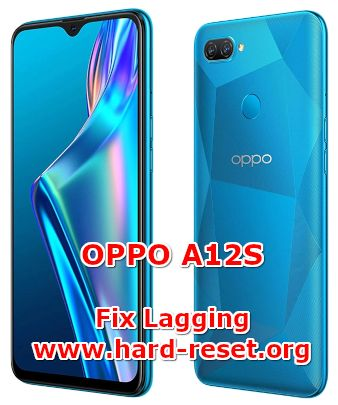 how to fix slowly problems on oppo a12s