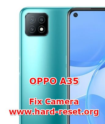 how to fix camera problems on oppo a35