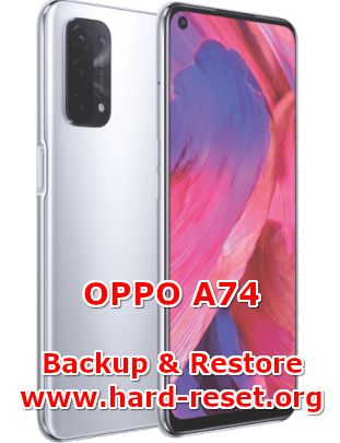 how to backup & restore data on oppo a74