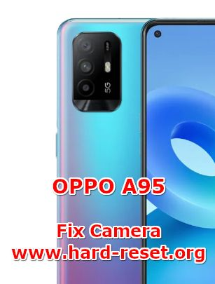 how to fix camera problems on oppo a95