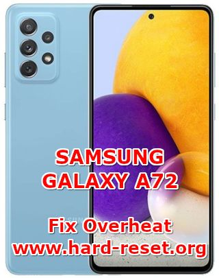 how to fix overheat problems on samsung galaxy a72