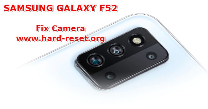 how to fix camera problems on samsung galaxy f52