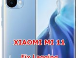 how to fix slowly lagging problems on xiaomi mi 11