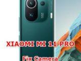 how to fix camera problems on xiaomi mi 11 pro