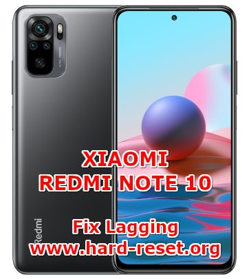 how to fix lagging slowly problems on xiaomi redmi note 10
